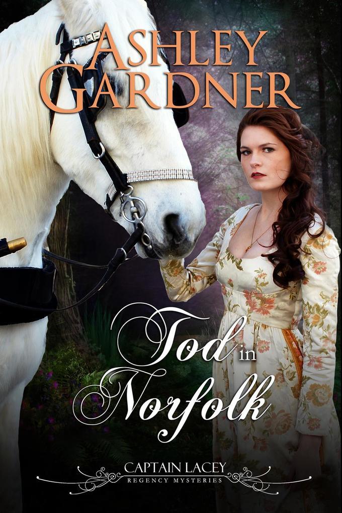 Tod in Norfolk (Captain-Lacey-Regency-Krimis, #7) als eBook