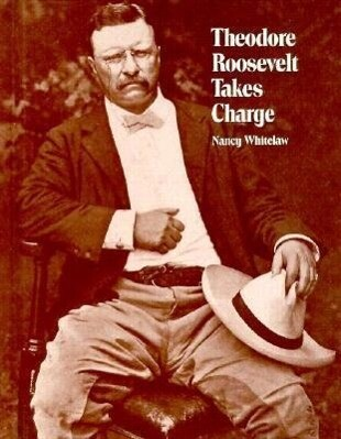 Theodore Roosevelt Takes Charge als Buch