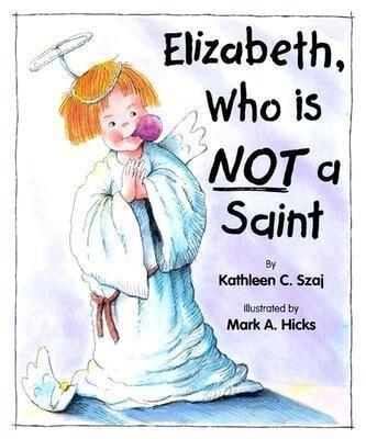 Elizabeth, Who is Not a Saint als Taschenbuch