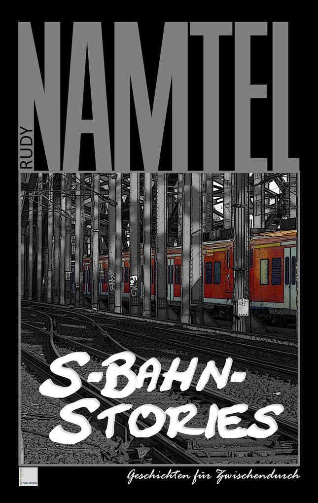 S-Bahn-Stories als eBook Download von Rudy Namtel