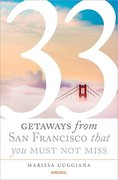 33 Geteways from San Francisco that you must not miss