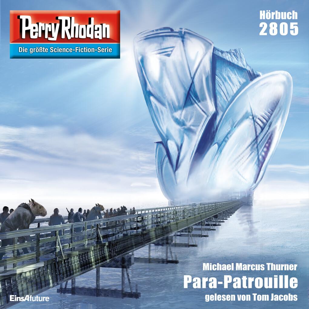 Perry Rhodan 2805: Para-Patrouille als Hörbuch ...