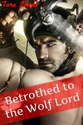 Betrothed to the Werewolf Lord (Paranormal Alpha Male BBW Erotic Romance)