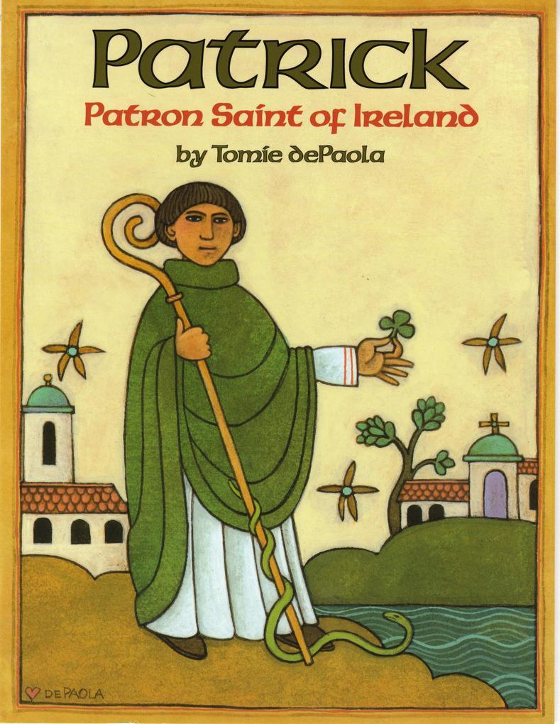 Patrick: Patron Saint of Ireland als Taschenbuch