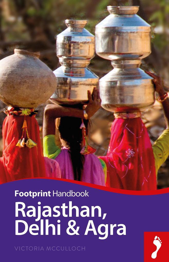 Footprint Handbook Rajasthan, Delhi & Agra als ...