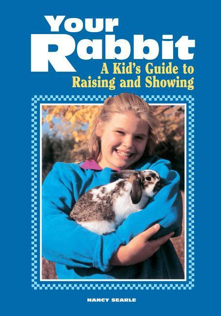 Your Rabbit: A Kid's Guide to Raising and Showing als Taschenbuch