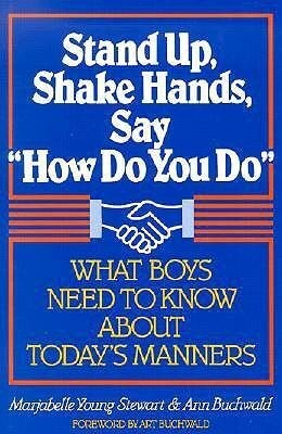 """Stand Up, Shake Hands, and Say """"How Do You Do"""": What Boys Need to Know about Today's Manners als Taschenbuch"""