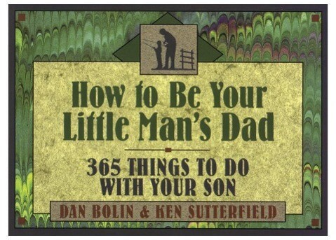 How to Be Your Little Man's Dad: 365 Things to Do with Your Son als Taschenbuch