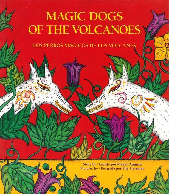 Los Perros Magicos de Los Volcanes = Magic Dogs of the Volcanoes als Taschenbuch
