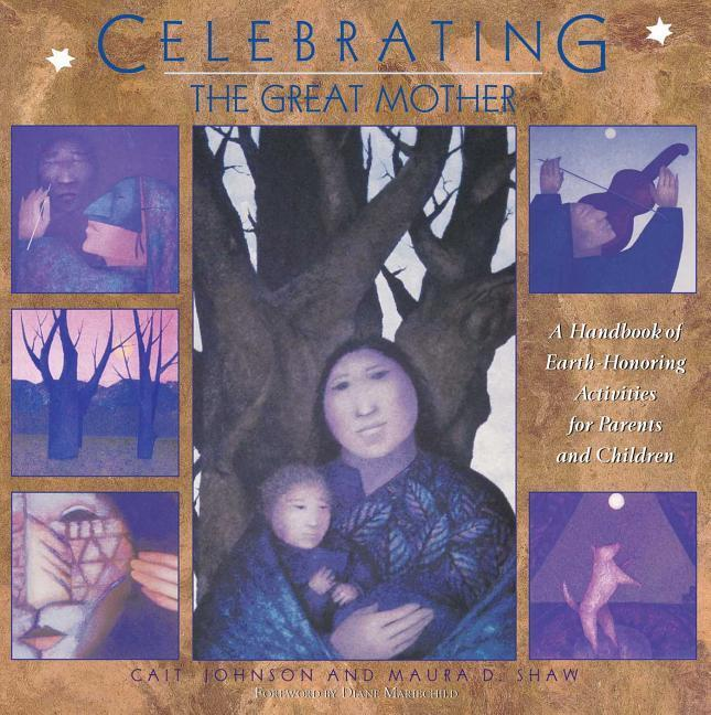 Celebrating the Great Mother: A Handbook of Earth-Honoring Activities for Parents and Children als Taschenbuch