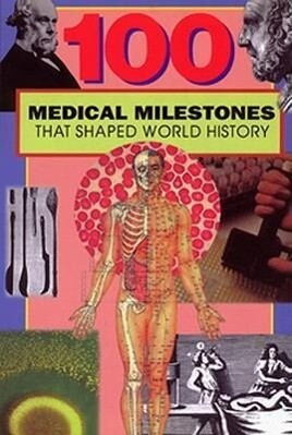 100 Medical Milestones That Shaped World History [ als Taschenbuch