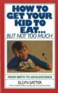 How to Get Your Kid to Eat als Taschenbuch