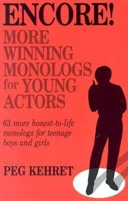 Encore! More Winning Monologs for Young Actors: 63 More Honest-To-Life Monologs for Teenage Boys and Girls als Taschenbuch