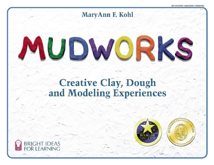 Mudworks: Creative Clay, Dough, and Modeling Experiences als Taschenbuch