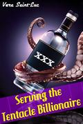 Serving the Tentacle Billionaire (Alien Tentacle Erotica)