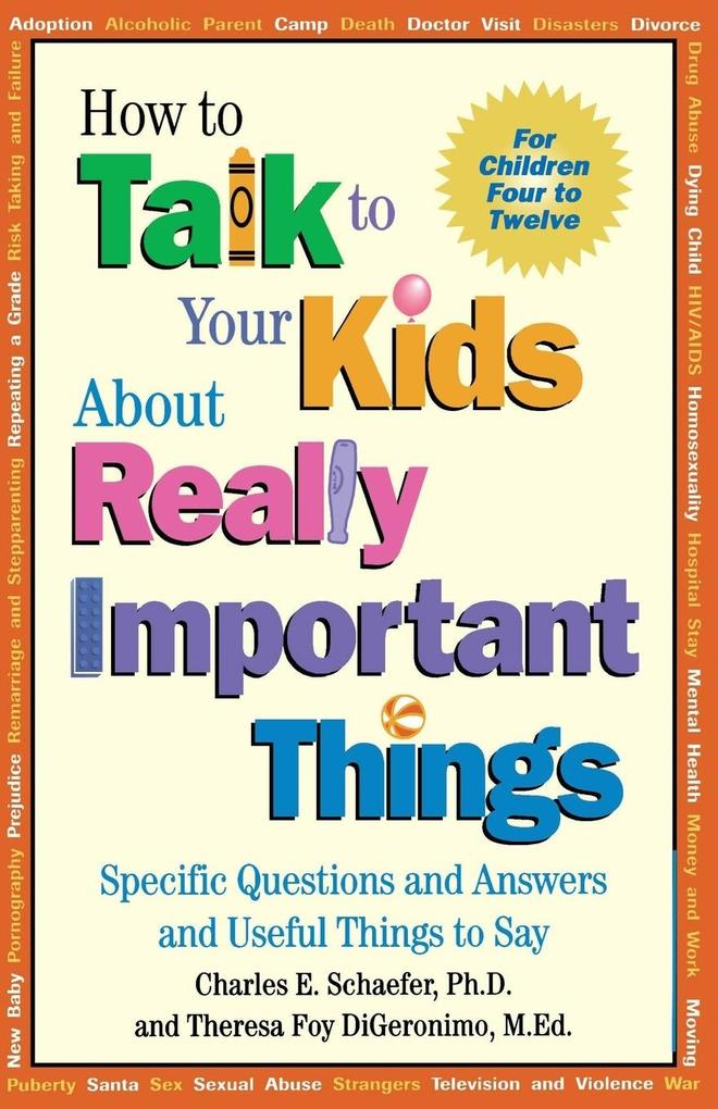 How to Talk to Your Kids about Really Important Things: Specific Questions and Answers and Useful Things to Say als Taschenbuch