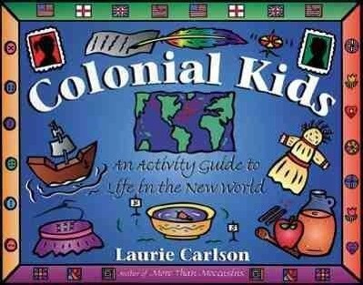 Colonial Kids: An Activity Guide to Life in the New World als Taschenbuch