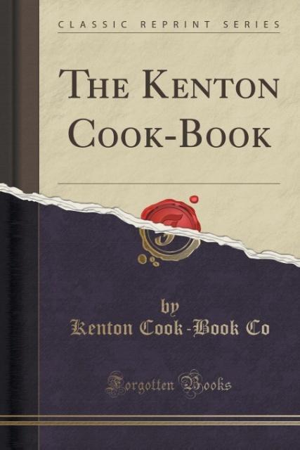 The Kenton Cook-Book (Classic Reprint) als Tasc...