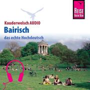 Reise Know-How Kauderwelsch AUDIO Bairisch