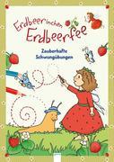 Arena Verlag - Erdbeerinchen Erdbeerfee - Zauberhafte Schwungübungen
