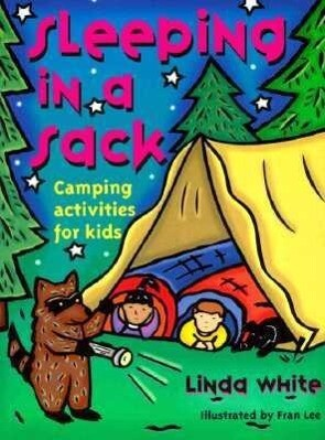 Sleeping in a Sack: Camping Activities for Kids als Taschenbuch