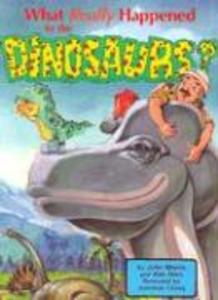 What Really Happened to the Dinosaurs? als Buch