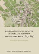 Der Franziszeische Kataster im Kronland Bukowina/Czernowitzer Kreis (1817-1865)