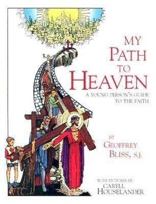 My Path to Heaven: A Young Person's Guide to the Faith als Taschenbuch