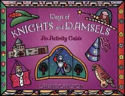 Days of Knights and Damsels: An Activity Guide als Taschenbuch