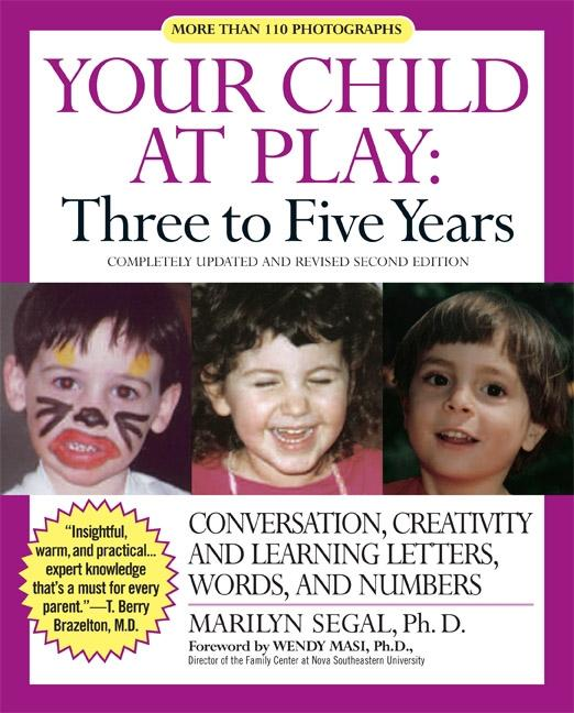 Your Child at Play: Three to Five Years: Conversation, Creativity, and Learning Letters, Words and Numbers als Taschenbuch