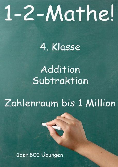 1-2-Mathe! - 4. Klasse - Addition, Subtraktion, Zahlenraum bis 1 Million als Buch