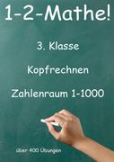 1-2-Mathe! - 3. Klasse - Kopfrechnen, Zahlenraum bis 1000