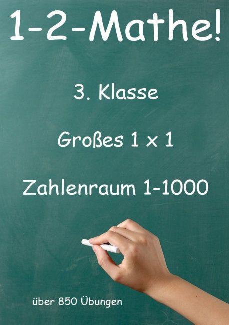 1-2-Mathe! - 3. Klasse - Großes 1x1, Zahlenraum bis 1000 als Buch