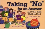 """Taking """"No"""" for an Answer and Other Skills Children Need: 50 Games to Teach Family Skills"""