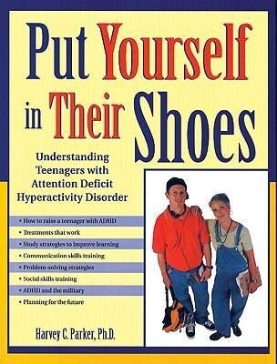 Put Yourself in Their Shoes: Understanding Teenagers with Attention Deficit Hyperactivity Disorder als Taschenbuch