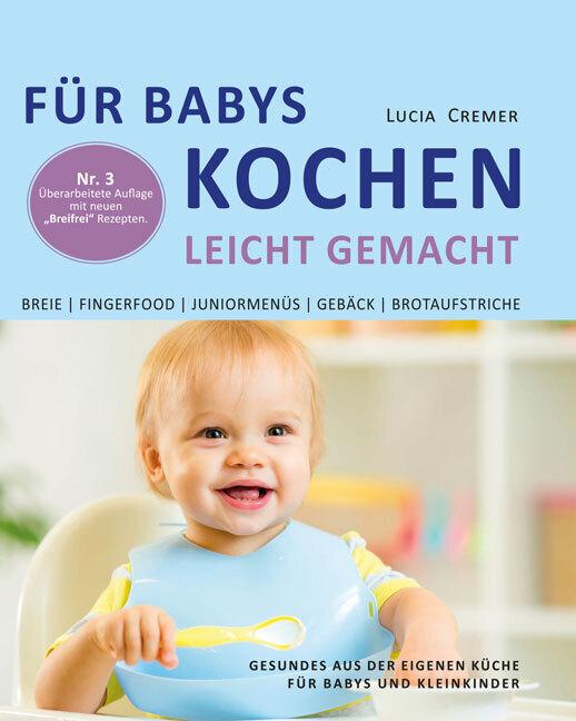 Für Babys kochen - leicht gemacht als Buch von ...