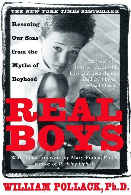 Real Boys: Rescuing Our Sons from the Myths of Boyhood als Taschenbuch