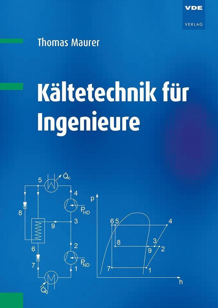 Kältetechnik für Ingenieure als Buch von Thomas...