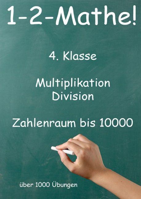 1-2-Mathe! - 4. Klasse - Multiplikation, Division, Zahlenraum bis 10000 als Buch