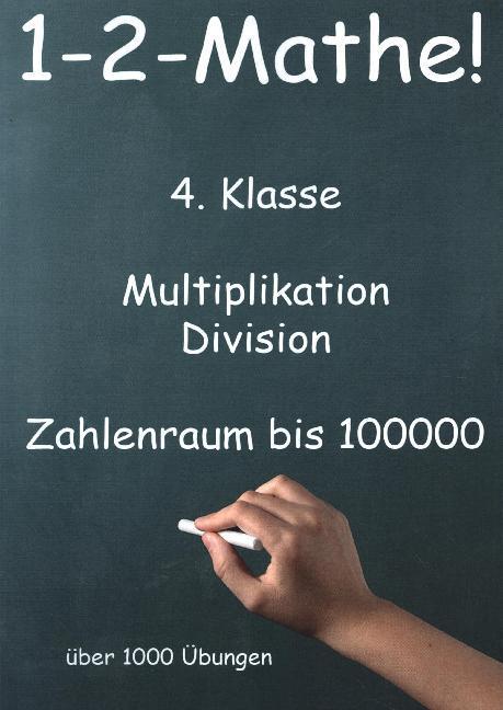 1-2-Mathe! - 4. Klasse - Multiplikation, Division, Zahlenraum bis 100000 als Buch