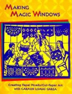 Making Magic Windows/Creating Papel Picado als Taschenbuch