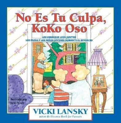 No Es Tu Culpa, Koko Oso: Un Libro Que Leen Juntos Los Padres y Los Ninos Jovenes Durante El Divorcio = It's Not Your Fault, Koko Bear als Taschenbuch