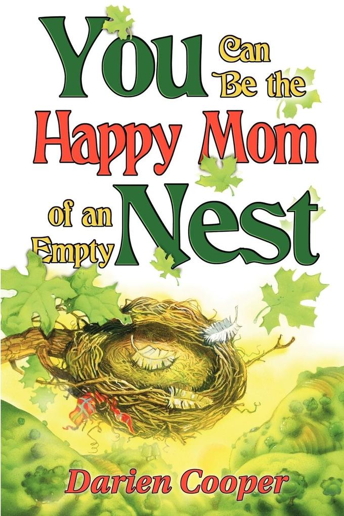 You Can Be the Happy Mom of an Empty Nest als Taschenbuch