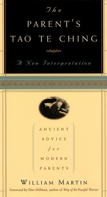 The Parent's Tao Te Ching: Ancient Advice for Modern Parents als Taschenbuch