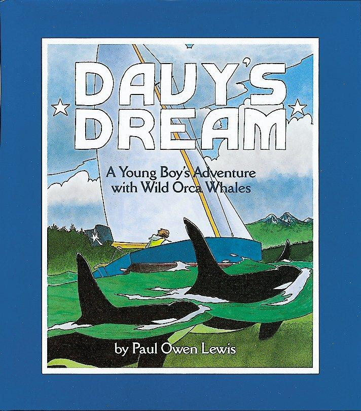 Davy's Dream: A Young Boy's Adventure with Wild Orca Whales als Taschenbuch