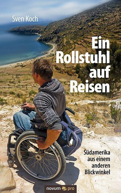 Ein Rollstuhl auf Reisen als Buch von Sven Koch