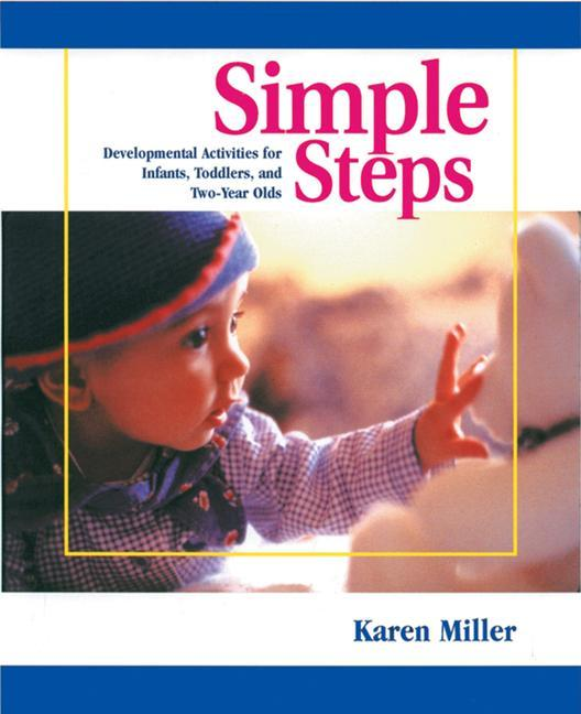 Simple Steps: Developmental Activities for Infants, Toddlers, and Two-Year Olds als Taschenbuch