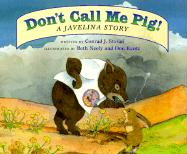 Don't Call Me Pig!: A Javelina Story als Taschenbuch