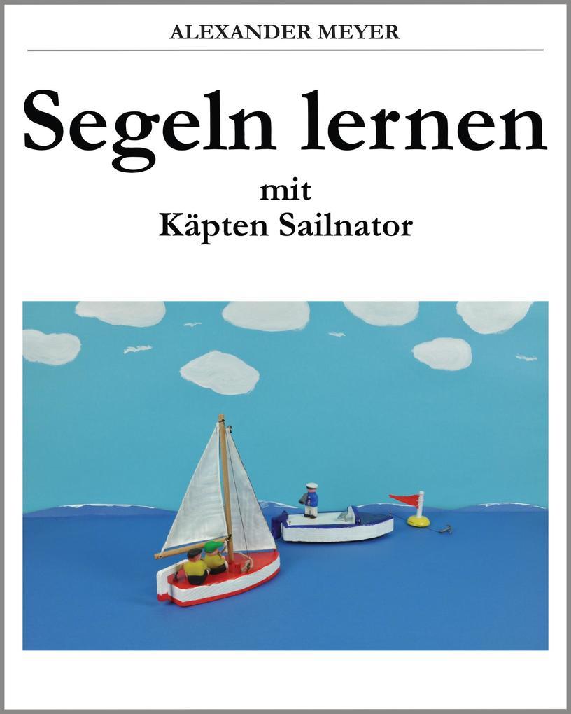 Segeln lernen mit Käpten Sailnator als eBook