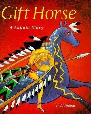 Gift Horse a Lakota Story als Buch